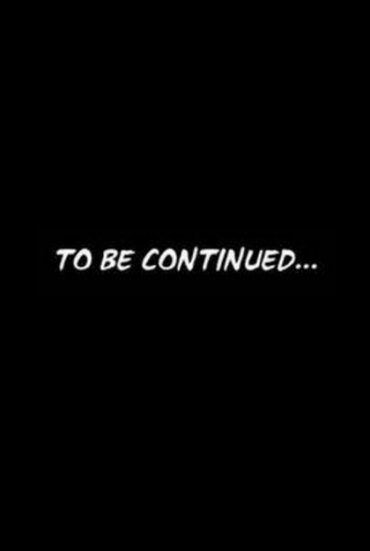 To be continued...